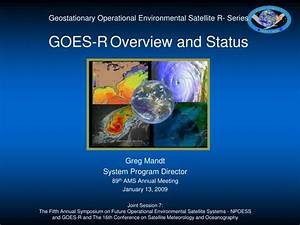 PPT - Geostationary Operational Environmental Satellite R ...
