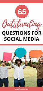 65 Social Media Questions to Increase Engagement - Angie ...