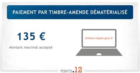 bureau des amendes payer une amende par timbre amende dématérialisé points12