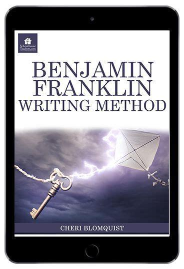 benjamin franklin writing method homeschool language arts