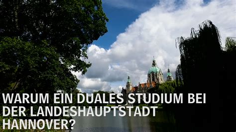 duales studium hannover 2019 warum ein duales studium bei der landeshauptstadt hannover