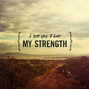 I Love You Lord My Strength