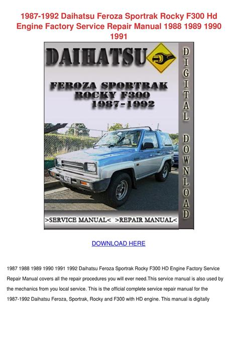 1987 1992 daihatsu feroza sportrak rocky f300 hd engine factory service repair manual 1988 1989 1990 1991