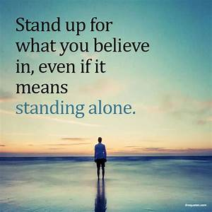 Stand Up For What You Believe In  Even If It Means S