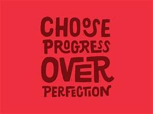 """#Choose #progress over #perfection"" #Quotes for # ..."