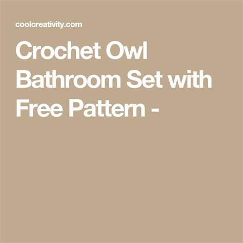 owl bathroom set crochet pattern 1000 ideas about owl bathroom on owl bathroom