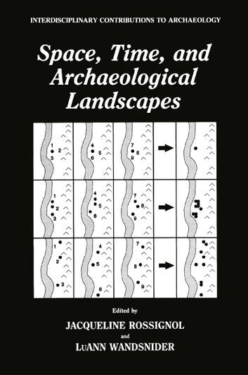 space time and archaeological landscapes ebook by 9781489924506 rakuten kobo