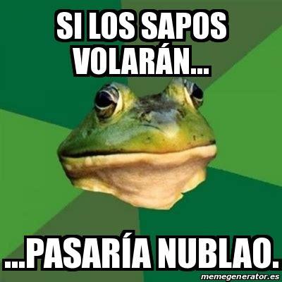 Foul Bachelor Frog Meme Generator - meme foul bachelor frog si los sapos volar 225 n pasar 237 a nublao 23436726