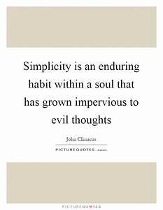 Simplicity is a... Evil Thought Quotes