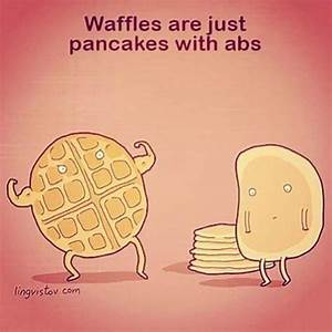 Throwback to th... Waffle Love Quotes