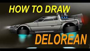 HOW TO DRAW - DELOREAN TIME MACHINE-BACK TO THE FUTURE ...