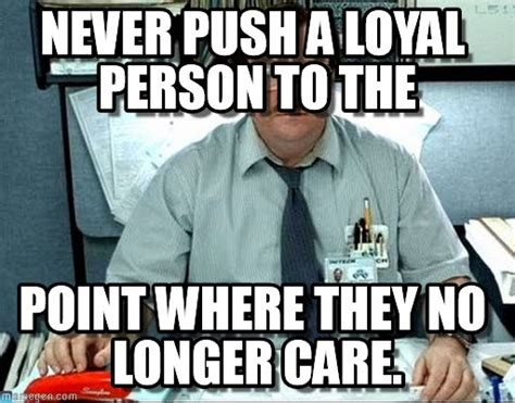 Loyalty Memes - image gallery loyalty memes