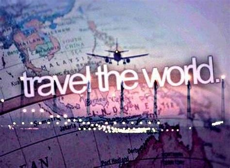 I Want To Travel The World Quotes Tumblr Image Quotes At