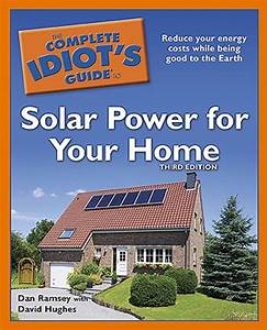 Complete Idiot U0026 39 S Guide To Solar Power For Your Home