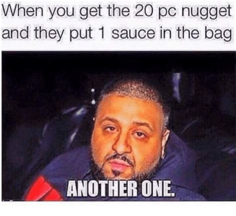 Put The Memes In The Bag - when you get the 20 pc nugget and they put 1 sauce in the bag another one bags meme on sizzle
