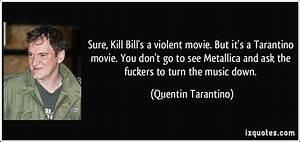 Sure, Kill Bill's a violent movie. But it's a Tarantino ...