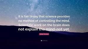 Wilder Penfield... Scientific Work Quotes