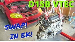 D15b Vtec Swap In Ek    Ej8  Hsg Ep  5-12