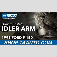 How To Install Replace Idler Arm 19972003 Ford F150