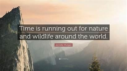 Wildlife Running Nature Around Morgan Jennifer Quote