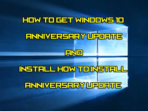 How To Get Windows 10 Anniversary Update