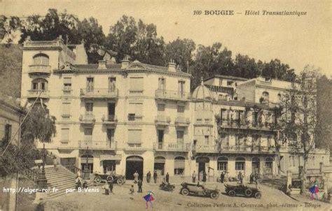bougie hotel transatlantique venis http alger roi fr
