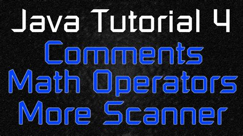 java tutorial 4 comments math operators and more