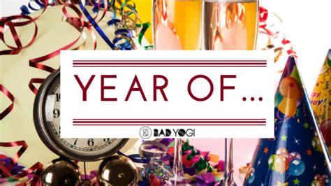 Year Of... - Bad Yogi Blog