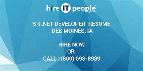 sr net developer resume des moines ia hire  people