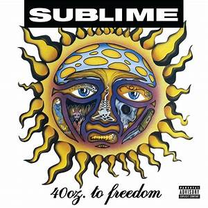 Sublime's '40oz. To Freedom' getting reissued ‹ Modern Vinyl