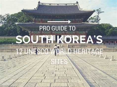 unesco si鑒e how to explore 39 s 12 unesco like a pro travel heritage