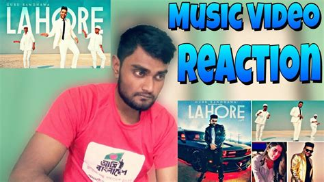 Lahore (official Video) Reaction