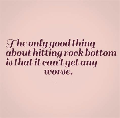 Life Hitting Rock Bottom Quotes