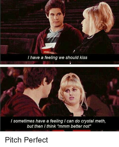 Pitch Perfect Meme - 25 best memes about but then i think mmm better not but then i think mmm better not memes