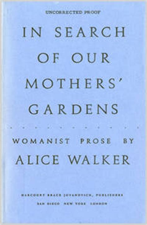 in search of our mothers gardens in search of our mothers gardens womanist prose by walker