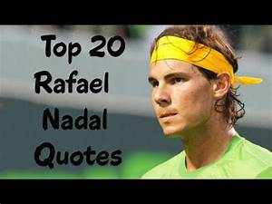 Top 20 Rafael Nadal Quotes - The Spanish Professional ...