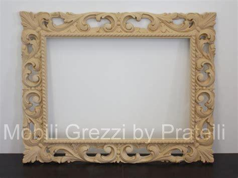 cornici economiche per quadri specchiere e cornici grezze cornice barocca grezza