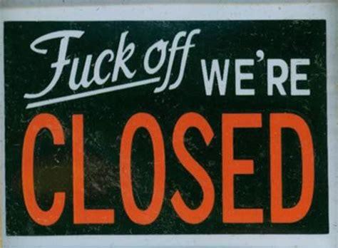 Business closed sign template costumepartyrun 12 hilarious closed signs closed signs hilarious signs friedricerecipe Choice Image