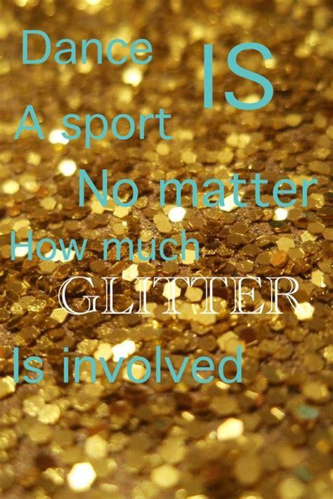 dance quotes sport glitter dancer matter irish much involved ballet shoes lot don dancing dancers word words they true luigi