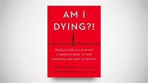 Am I Dying    A Complete Guide To Your Symptoms