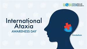 International Ataxia Awareness Day 2017 – Global Stem Cells