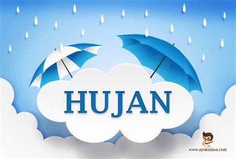 Adapun mengenai cirinya adalah sebagai berikut. Pengertian Hujan, Jenis, Ciri, Proses, Manfaat dan Dampak