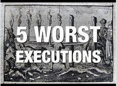 5 WORST Executions in History YouTube