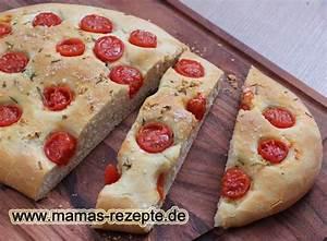 Mamas Rezepte : tomaten focaccia rezept mamas rezepte mit bild und kalorienangaben ~ Pilothousefishingboats.com Haus und Dekorationen