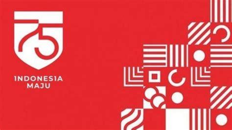 makna logo hut   ri tema indonesia maju hingga simbolisasi kedaulatan bangsa indonesia
