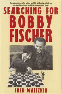 Searching for Bobby Fischer (Josh Waitzkin) by Edward Winter