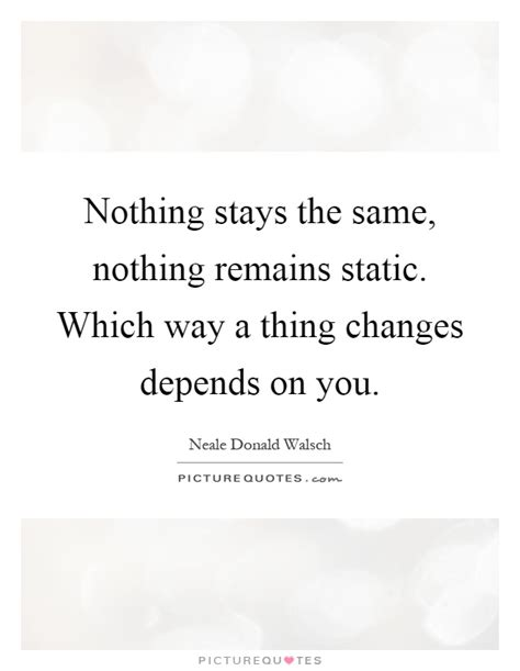 Nothing Remains The Same Quotes