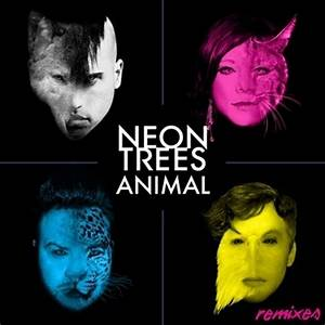 Neon Trees I really only like Animal and Everybody Talks