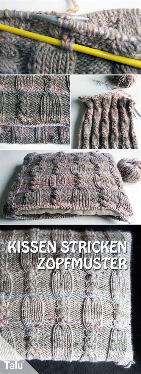 Kissen Stricken Dicke Wolle by Kissen Stricken Mit Zopfmuster Anleitung F 252 R Dicke Wolle