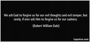 We ask God to f... Evil Thought Quotes